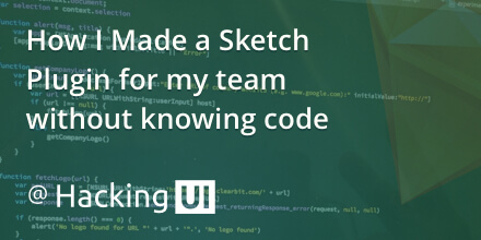 How to make a Sketch plugin without knowing code | Hacking UI
