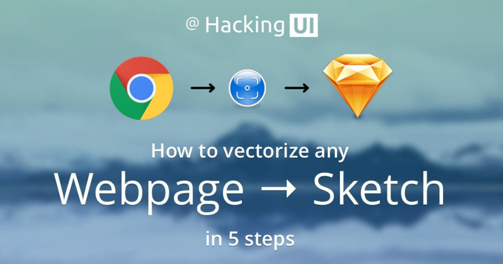 The 5 step guide to convert any webpage into Sketch | Hacking UI